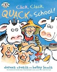 Click, Clack, Quack to School! by Doreen Cronin; farm animals standing around farmer