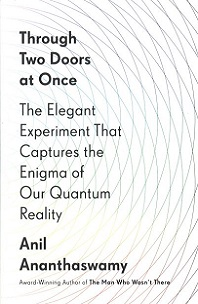 Through Two Doors at Once by Anil Ananthaswamy; black and white cover with spider web graphic