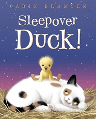Sleepover Duck! by Carin Bramsen; young duckling sitting on top of cat that is curled in a ball under the stars