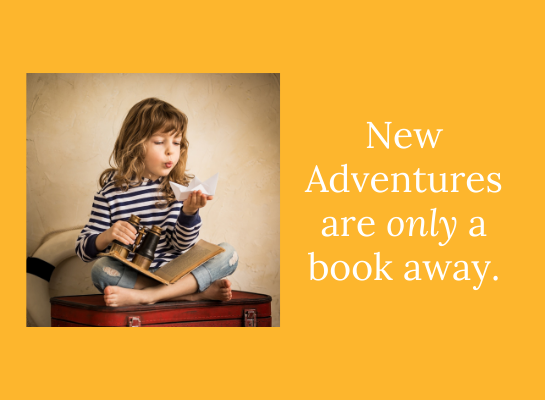 new adventures are only a book away