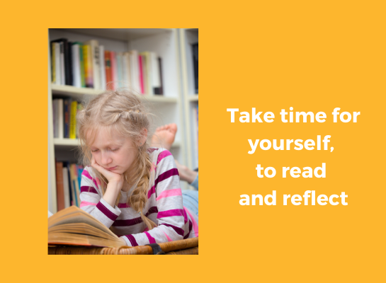 take time for yourself to read and reflect